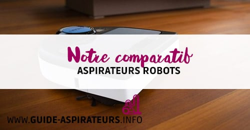 comparatif aspirateur robot