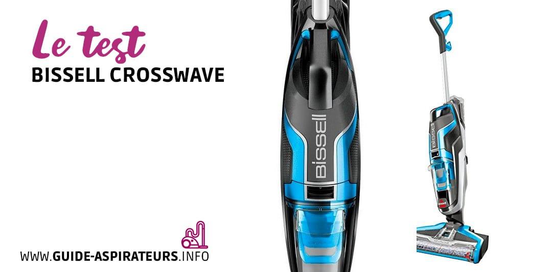 Bissell CrossWave AVIS 2020: notre test sur cet aspirateur